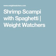 Shrimp Scampi with Spaghetti | Weight Watchers