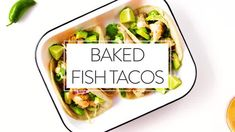 Life-Changing Crispy Baked Fish Tacos | Gimme Some Oven Best Fish Taco Recipe, Baked Fish Tacos, Chipotle Crema, Cilantro Lime Slaw, Gimme Some Oven, Fresh Avocado, Food Presentation, Life Changing, Stuffed Peppers