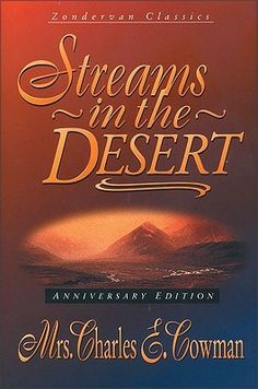 "[""Few books ever attain such a widespread recognition and perennial appeal as Streams in the Desert. Now over seventy years since its first publication, this marvelous devotional by Mrs. Charles E. Cowman has established itself firmly in the ranks of the Christian classics. Written from Mrs. Cowman's rich experiences with life, from its dry wastelands to its well-watered gardens, Streams in the Desert is a legacy of faith and wisdom that is time-tested faithfully to the One who alone can…"