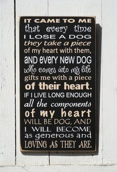 It Came To Me That Every Time I Lose A Dog.. Pet Lovers Painted Wood Primitive Sign. $32.95, via Etsy.
