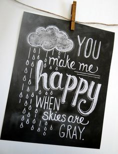 You Make Me Happy When Skies Are Gray (Print)