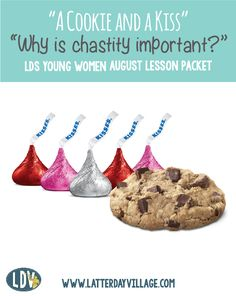 """LDS YOUNG WOMEN August: """"Why is chastity important?"""" A cookie and a kiss activity idea along with handouts, worksheets, journal cards and more! www.LatterDayVillage.com"""