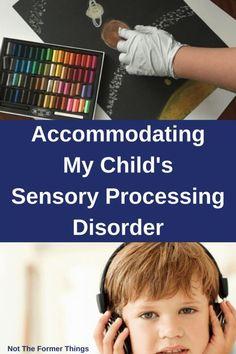 Accommodating My Child's Sensory Processing Disorder #SPD #sensorychild #specialneeds