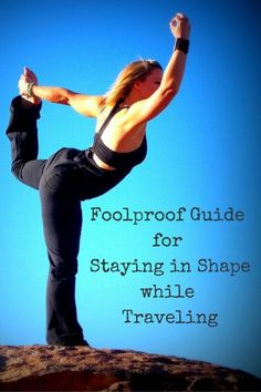 The Foolproof Guide to Staying in Shape While Traveling. Staying fit while traveling isn't easy, but these fitness tips are easy to do during your travel adventure.