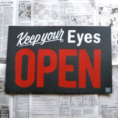 Keep your ey-eyes open. By Taylor Swift (The Hunger Games Soundtrack) Vintage Typography, Typography Quotes, Typography Prints, Cool Words, Wise Words, Motivational Posters, Word Art, Inspire Me, Quotes To Live By