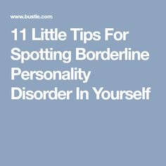 11 Little Tips For Spotting Borderline Personality Disorder In Yourself Mental Health Resources, Mental Health Quotes, Mental Health Issues, Mental Health Awareness, Mental Help, Family Information, Borderline Personality Disorder, Self Empowerment, Bipolar Disorder
