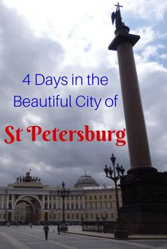 4 days in the beautiful city of St Petersburg, Russia.