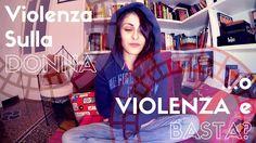 VIOLENZA SULLA DONNA O VIOLENZA E BASTA?