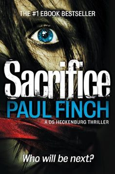 Sacrifice by Paul Finch, http://www.amazon.co.uk  Kindle Edition Top Ten: June 2013
