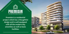 Premisin is a residential project which has a thoughtful design and is well equipped with all the modern day amenities as well as basic facilities.