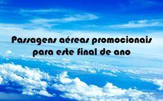 Final do ano viajando - Ofertas de voos #voos #finaldeano #réveillon #natal #viagens #promoções #ofertas