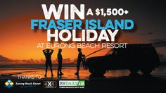 Win Fraser Island Holiday. Enter Here: http://rvdaily.com.au/competitions/eurong-beach-resort/