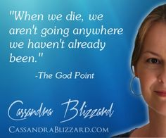 When We Die, We Aren't Going Anywhere We Haven't Already Been