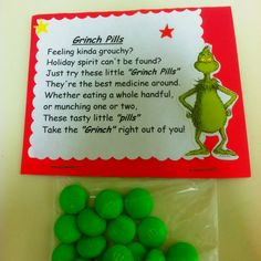 Grinch Pills. Take one and chase the  bah-hum-bug's away!