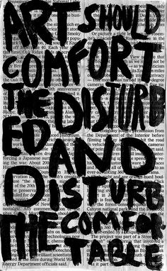 """Art should comfort the disturbed and disturb the comfortable"" .... possibly public libraries should do the same."