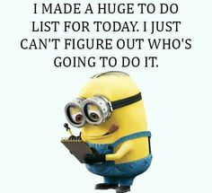 Top 30 Funny Minions quote Pictures - Quotes and Humor Funny Minion Memes, Minions Quotes, Most Funny Jokes, Minions Love, Thats The Way, Twisted Humor, Cute Quotes, Work Quotes, Picture Quotes
