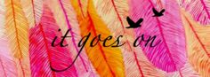 """""""It goes on"""" facebook cover photo put together by me"""