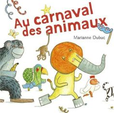 Au carnaval des animaux de Marianne Dubuc, http://www.amazon.fr/dp/2203043679/ref=cm_sw_r_pi_dp_.Grbtb0XPTXPH