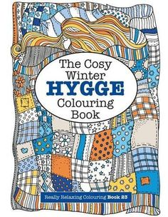 The Cosy Hygge Winter Colouring Book by Elizabeth James, ISBN: 9781785952494