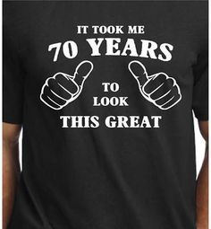 Funny 70th Birthday Gift For