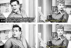 I love Lucy! hahaha the best!