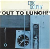 Eric Dolphy - Out To Lunch! at Discogs