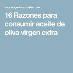 16 Razones para consumir aceite de oliva virgen extra
