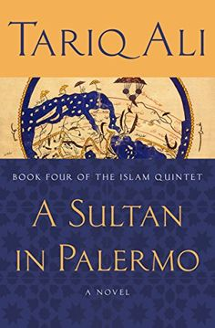 AP World History — A Sultan in Palermo: A Novel (The Islam Quintet) (Tariq Ali)