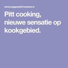 Pitt cooking, nieuwe sensatie op kookgebied.