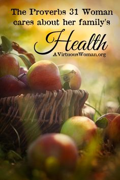 10 Virtues of the Proverbs 31 Woman Series. {Health} @ A Virtuous Woman #proverbs31
