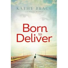 Born to Deliver by Kathy Brace & Natalie Wickham