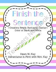 Finish the Sentence Center Freebie from Adventures with Mrs Key on TeachersNotebook.com (7 pages)  - Let your students use their creativity to look at a picture and finish the sentence.