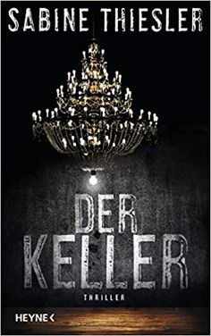 Buy Der Keller: Thriller by Sabine Thiesler and Read this Book on Kobo's Free Apps. Discover Kobo's Vast Collection of Ebooks and Audiobooks Today - Over 4 Million Titles! Best Books To Read, Best Selling Books, Good Books, My Books, Michelle Pfeiffer, Thriller, Importance Of Library, Reading Goals, Antique Books