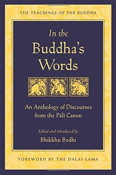 In the Buddha's Words: An Anthology of Discourses from the Pali Canon (Teachings of the Buddha) by Bhikkhu Bodhi http://www.amazon.com/dp/0861714911/ref=cm_sw_r_pi_dp_OJrswb1XNCJ2R