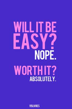 Will it be easy? Worth it? Absolutely quotes quote fitness workout motivation exercise motivate fitness quote fitness quotes workout quote workout quotes exercise quotes Check out Dieting Digest Motivacional Quotes, Great Quotes, Quotes To Live By, Life Quotes, Famous Quotes, Relationship Quotes, Study Quotes, Rodeo Quotes, Qoutes