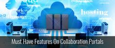 Must Have Features On Collaboration Portals
