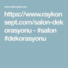 https://www.raykonsept.com/salon-dekorasyonu  -  #salon #dekorasyonu