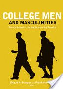 Jossey-Bass Higher & Adult Education: College Men and Masculinities: Theory, Research, and Implications for Practice - Shaun R. College Counseling, Scholarships For College, Education College, Grand Canyon University, Critical Theory, Book Annotation, Online College, Higher Education, The Book