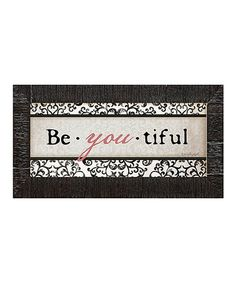 This 'Be You Tiful' Framed Wall Art is perfect! #zulilyfinds