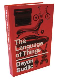 The Language of Things by Deyan Sudjic Design Thinking, Quotable Quotes, Graphic Design Inspiration, Languages, Speakers, Theory, Books To Read, Graphics, Reading