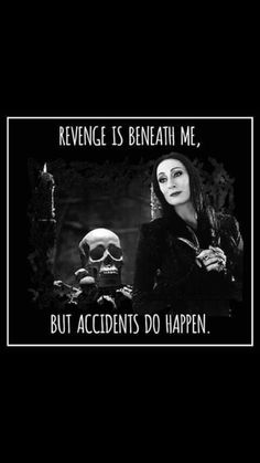 Bitch Quotes, Badass Quotes, Best Quotes, Life Quotes, Addams Family Tv Show, Disney Movie Quotes, Smiles And Laughs, Twisted Humor, Good Thoughts