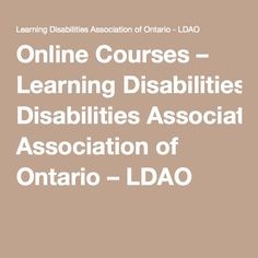 Online Courses – Learning Disabilities Association of Ontario – LDAO
