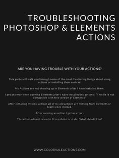 Are you having trouble with your actions?  Photoshop Tips:  This guide will walk you through some of the most frustrating things about using actions or installing them.
