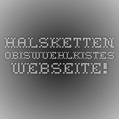 Halsketten - obiswuehlkistes Webseite! Periodic Table, Coding, Website, Fashion Jewelry, Weaving, Periotic Table, Programming