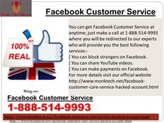 """Where should I locate Facebook Customer Service? Call at 1-888-514-9993 """"Roll your fingers on your phone keypad and make a call at 1-888-514-9993 and get the Facebook Customer Service within a minute by the following ways:- £ Round the clock assurance. £ 24/7 availability. £ Our experts cannot be stopped by the time or place boundation. To get more informative visit http://www.monktech.net/facebook-customer-care-service-hacked-account.html """""""