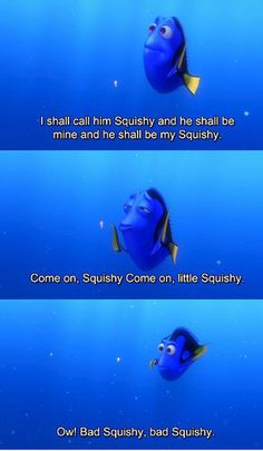 The best. This quote always makes me think of Claire. Disney Pixar, Walt Disney, Disney Love, Funny Disney, Movie Quotes, Funny Quotes, Dory Quotes, Dory Memes, Finding Nemo