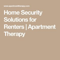 Home Security Solutions for Renters   Apartment Therapy