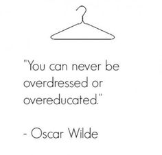 Oscar Wilde - 20 Fabulous Quotes About Fashion and Style Fabulous Quotes, Great Quotes, Quotes To Live By, Me Quotes, Motivational Quotes, Inspirational Quotes, Style Quotes, Quotes About Style, Oscar Wilde