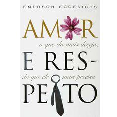 Amor-e-Respeito-o-que-Ela-mais-Deseja-do-que-Ele-mais-Precisa-Emerson-Eggerichs-82390.jpg (1000×1000)