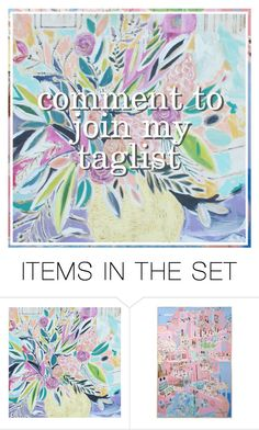 """""""COMMENT TO JOIN MY TAGLIST"""" by elainesabine ❤ liked on Polyvore featuring art"""